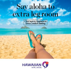 Hawaiian Airlines Extra Comfort MAXI 1 Feb – 1 March 2018